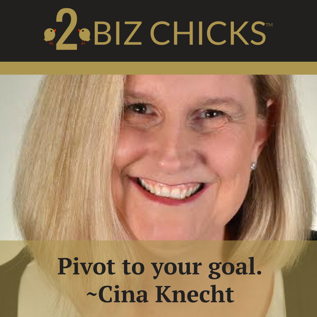 Episode 7: Pivot to Your Goal with Cina Knecht